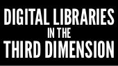 Digital Libraries in the Third Dimension