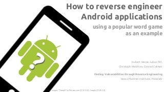 How to reverse engineer Android applications-using a popular word game as an example
