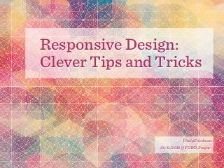Responsive Web Design: Clever Tips and Techniques