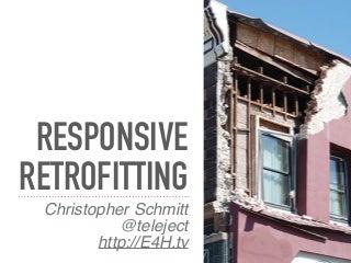 Responsive Retrofitting