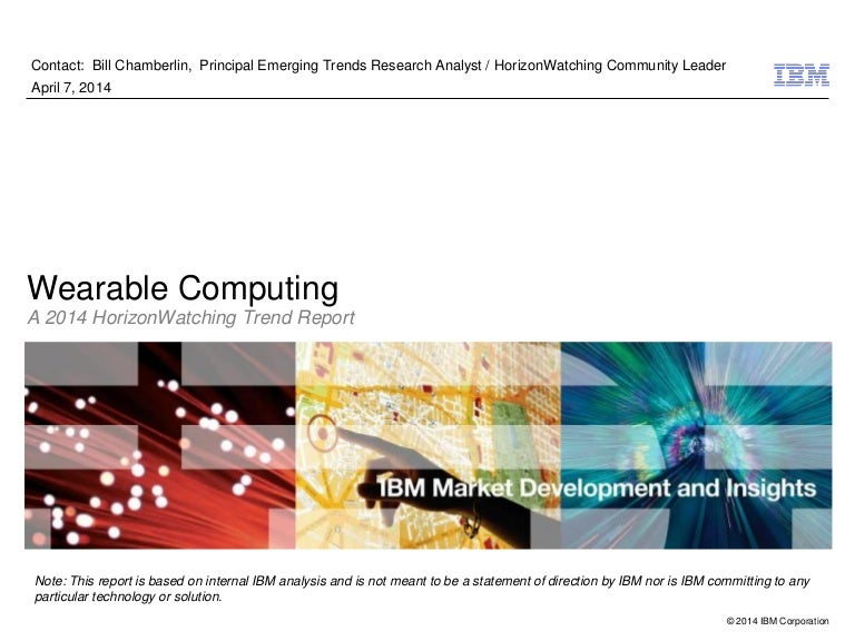 f086663436 Wearable Computing  A 2014 HorizonWatching Trend Summary Report
