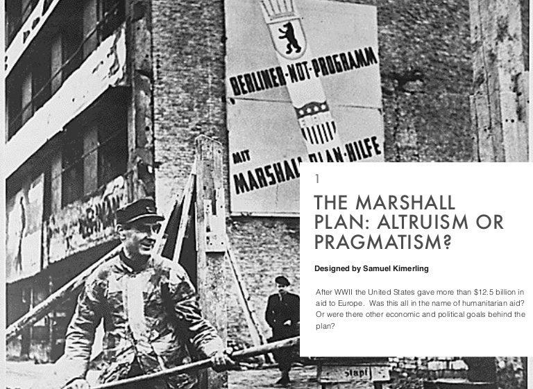 the marshall plan altruism or pragmatism by samuel kimerling