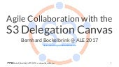 Agile Collaboration with the S3 Delegation Canvas (Session@ ALE-2017)