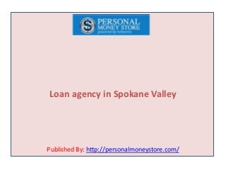 Loan agency in Spokane Valley