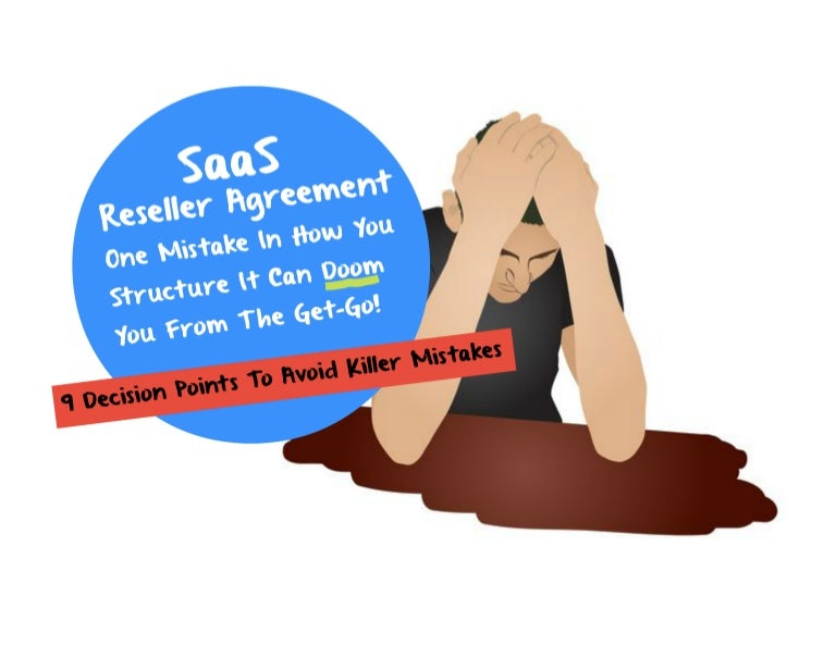 Saas Reseller Agreement - 9 Decision Points To Avoid Killer Mistakes