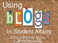 Blogging 101 for Student Affairs