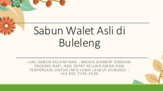 AGEN!!!, +62 852-7155-2626, Sabun Walet Asli di Buleleng