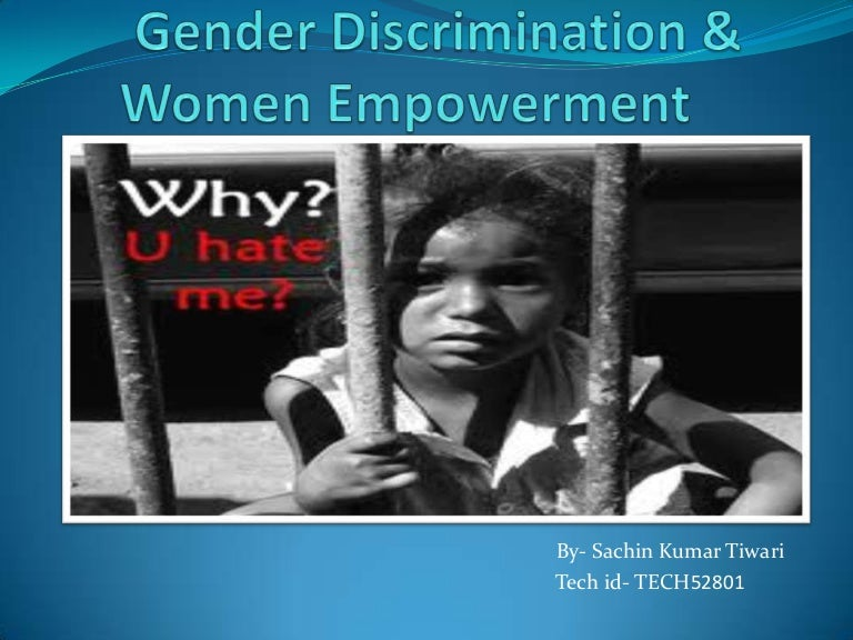 educatiion empowers women to overcome discrimination essay Gender discrimination covers both males and females, but due to the history of gender a the workplace in this country, females are the ones that fall victim to gender discrimination and most eeoc gender claims are filed by females.