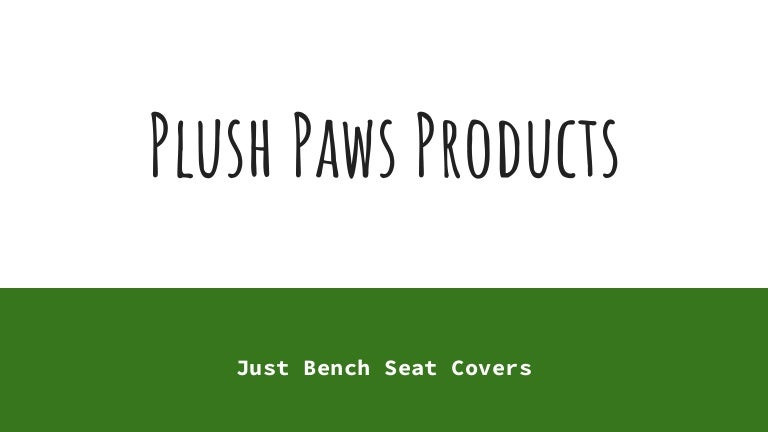 Plush Paws Products Just Bench Seat Cover