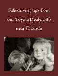 Our Toyota dealership near Orlando has some safe driving tips for you!