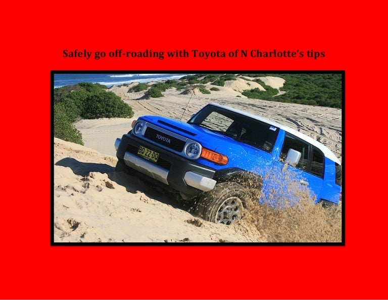 Toyota Of Charlotte >> Safely Go Off Roading With Toyota Of N Charlotte Tips