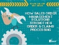 How Sales Order Management Solutions Strengthen Order & Claims Processing