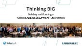 Thinking BIG: Building and Running a Global Sales Development Organization