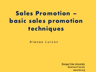 sales promotion thesis work Started with it as a sample in influencing the sales volume through sales promotion and advertisingthis study work can allow identifying the respective scope of market penetration through sales promotion and advertising.