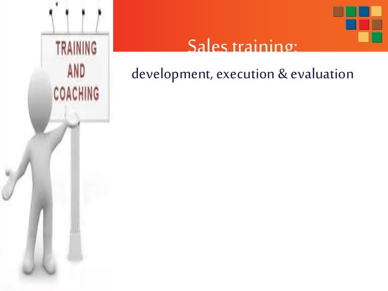 Sales Training: Program, Execution And Evaluation