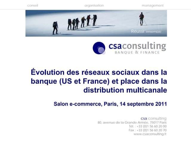Évolution des réseaux sociaux dans la banque (US et France) et place dans la distribution multicanale