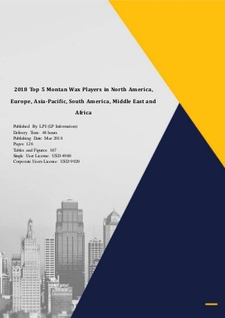 Sample 2018 top 5 montan wax players in north america, europe, asia-pacific, south america, middle east and africa