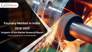 India Foundry Market Report (2018-2023)