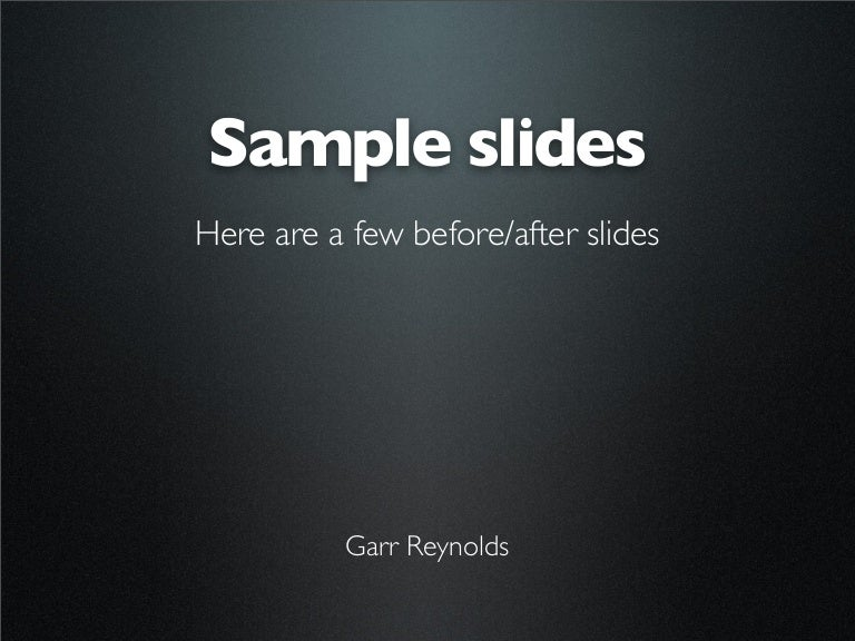 sample slides by garr reynolds, Templates
