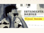 Visual Resume of Shyamanta Baruah a.k.a Sam