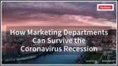 How Marketing Departments Can Survive the Coronavirus Recession