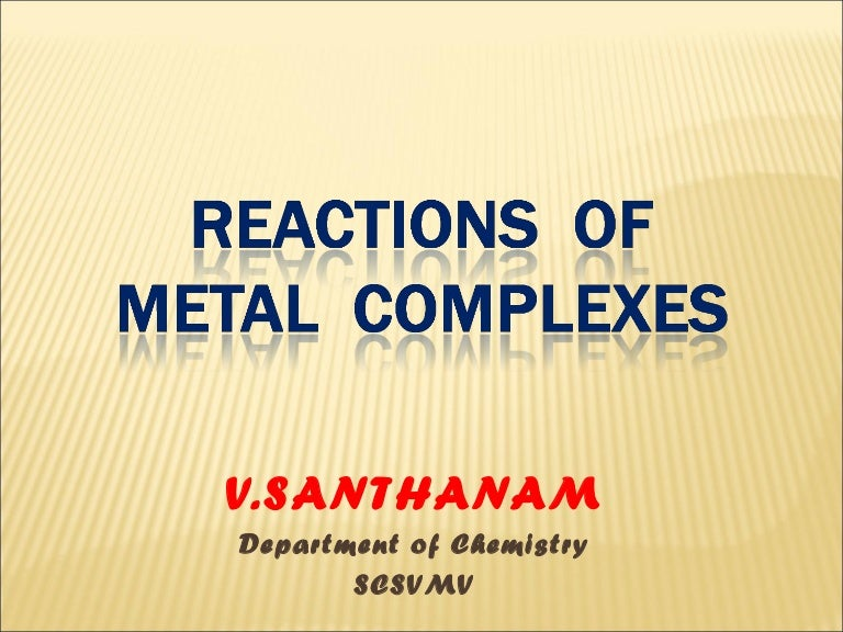 Reactions of complexes