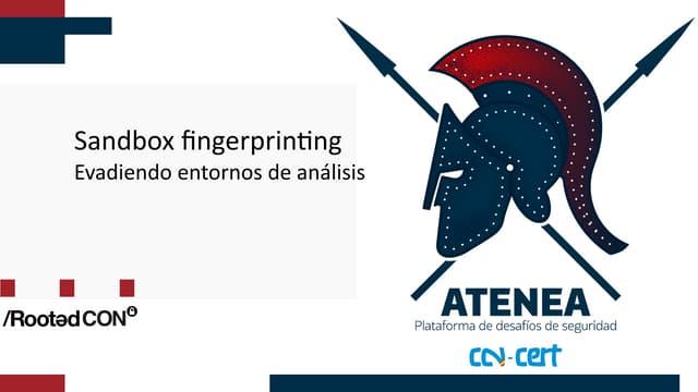 rooted2020 Sandbox fingerprinting -_evadiendo_entornos_de_analisis_-_victor_calvo_-_roberto_amado