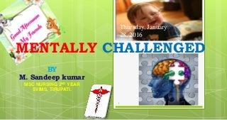 PPT ON MENTALLY CHALLENGED CHILDREN OR MENTAL RETARDATION IN CHILDREN