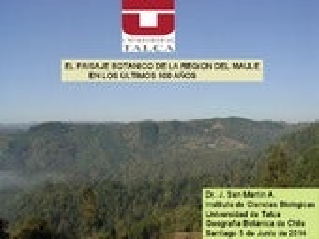 El paisaje botanico de la region de Maule en los ultimos 100 años