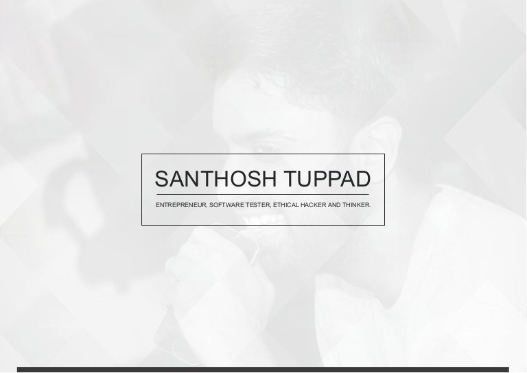 Santhosh Tuppad - Profile - Entrepreneur - Software Tester - Ethical …