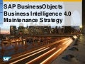 SAP BusinessObjects Business Intelligence 4.0 Maintenance Strategy