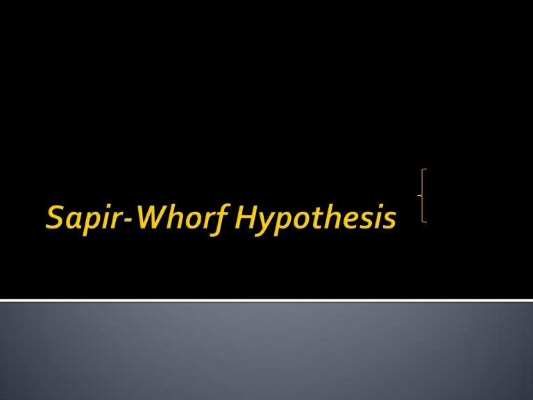 """the sapir-whorf thesis states that Known as the """"sapir-whorf hypothesis,"""" this theory states that language doesn't just give people a way to express their thoughts—it influences or even determines those thoughts."""