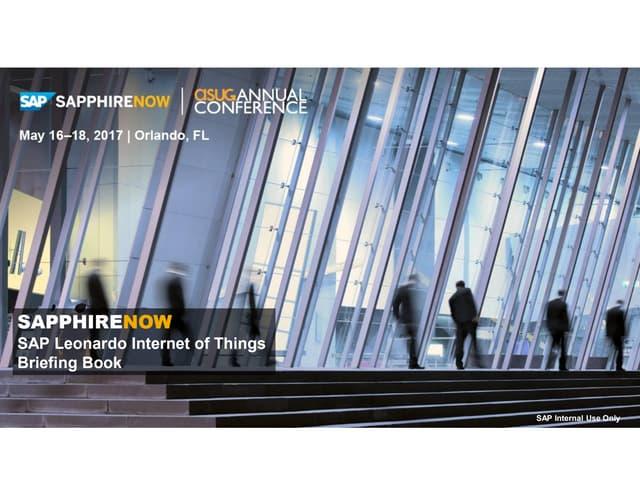 ASUG SAPPHIRENOW 2017 - SAP Leonardo Internet of Things - Briefing Book