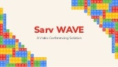 Sarv WAVE is aiming to make video conferencing safe and secure