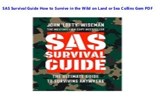 SAS Survival Guide How to Survive in the Wild on Land or Sea Collins Gem All Format