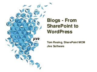 Blogs: From SharePoint to WordPress