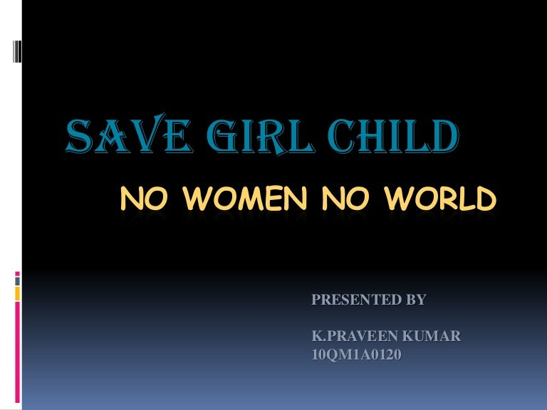 Save the girl child essay