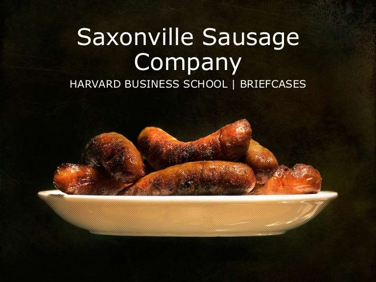 saxonville sausage company Read this essay on saxonville sausage company come browse our large digital warehouse of free sample essays get the knowledge you need in order to pass your classes.
