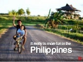 It is Really More Fun in the Philippines