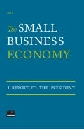 The Small Business Economy - A Report to the President
