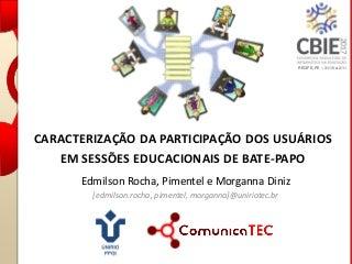 Caracterização da Participação dos Usuários em Sessões Educacionais de Bate-papo