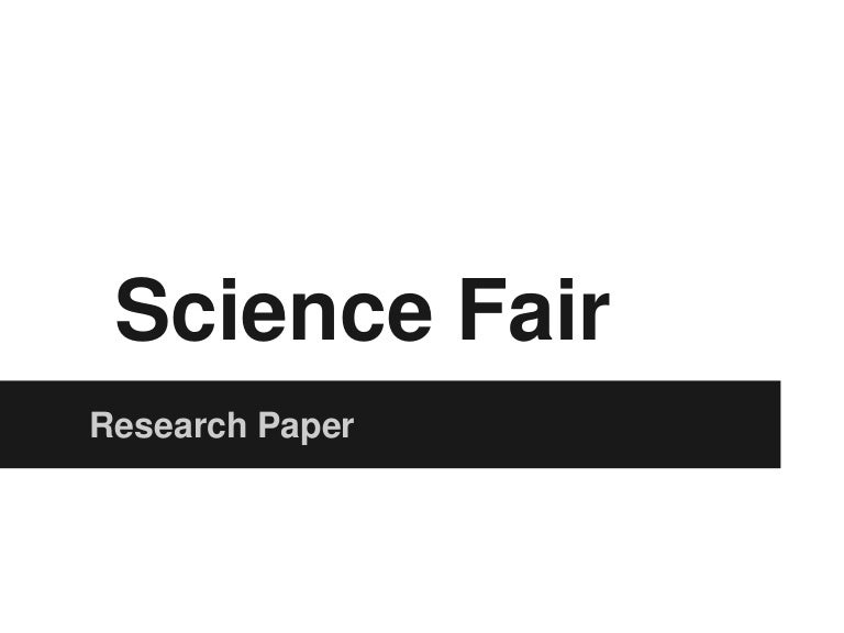 science fair research paper order Science fair research paper formats - make sure you know the rules taking part in a contest could be exciting, provided you are completely aware of the rules and if you have any more doubts about science fair research paper formats, it is advisable to take the help of our professional writing service.