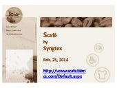Scafe by Singtex - February 25, 2014