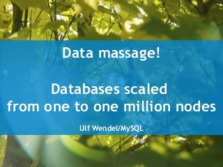 Data massage: How databases have been scaled from one to one million nodes