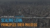 Scaling Lean: Principles over Process
