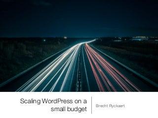 Scaling WordPress On A Small Budget