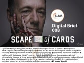 LUMA Digital Brief 008 - Scape of Cards