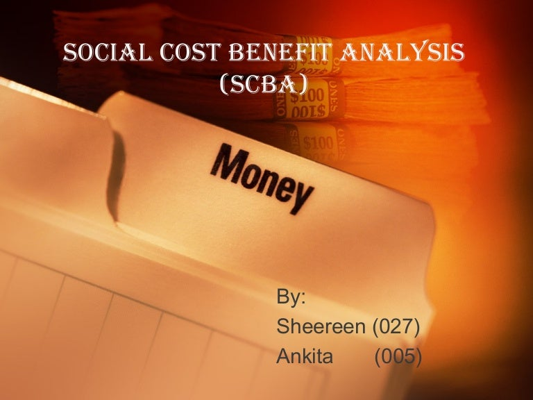 Cost benefit analysis.