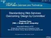 Standardization: Overcoming Design by Committee