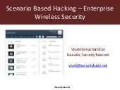 Scenatio based hacking - enterprise wireless security (Vivek Ramachandran)